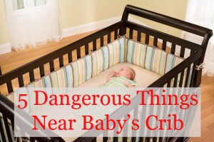 5 Dangers Near Baby's Crib