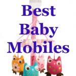 Best Baby Mobiles