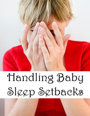 Handling baby sleep setbacks